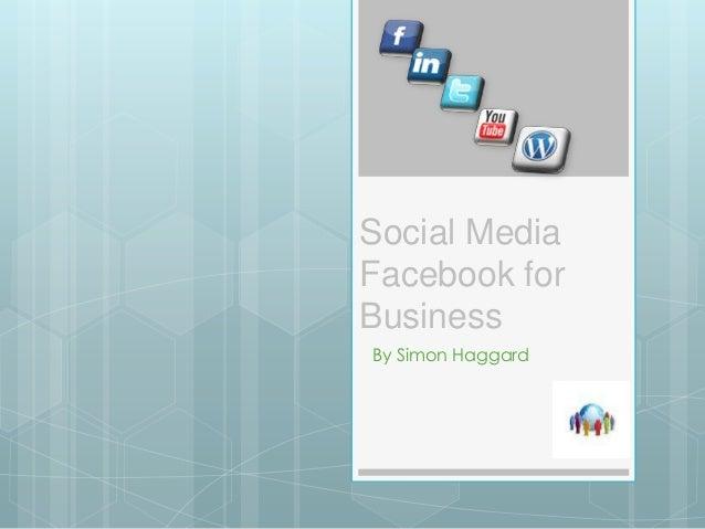 Social Media Facebook for Business By Simon Haggard