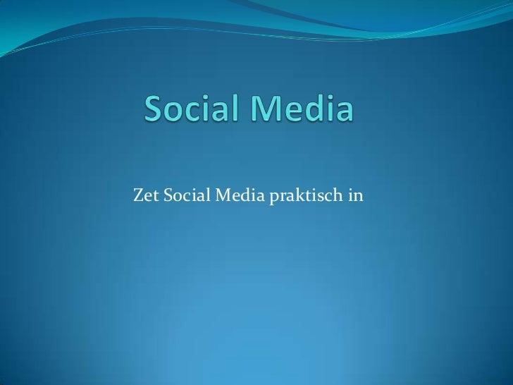 Zet Social Media praktisch in