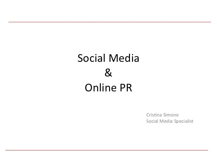 Social Media&Online PR<br />Cristina Simone<br />Social Media Specialist<br />