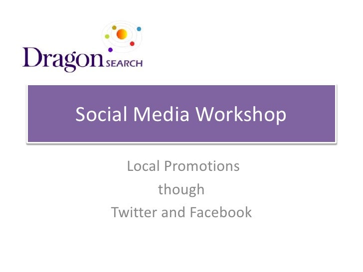 Local Promotions <br />though <br />Twitter and Facebook<br />Social Media Workshop<br />