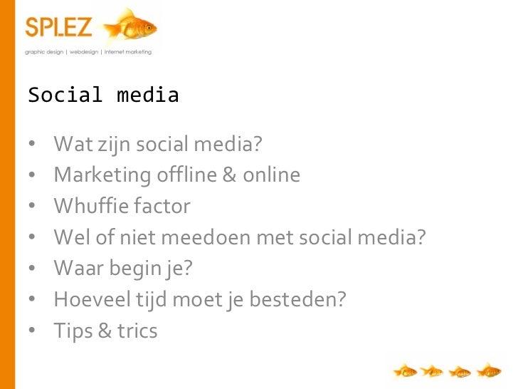 Social media <ul><li>Wat zijn social media ? </li></ul><ul><li>Marketing offline & online  </li></ul><ul><li>Whuffie facto...
