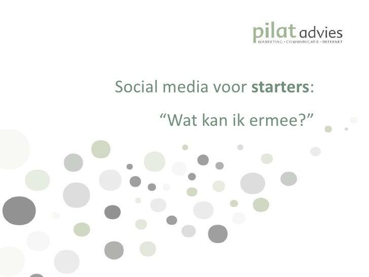 """Social media voor starters: <br />""""Wat kan ik ermee?""""<br />"""