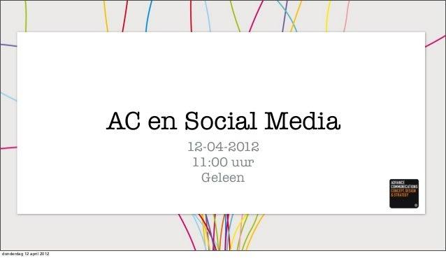 AC en Social Media 12-04-2012 11:00 uur Geleen donderdag 12 april 2012