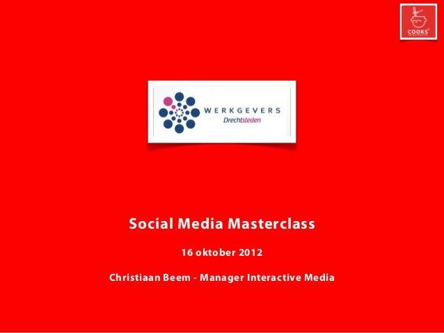 Social Media Masterclass             16 oktober 2012Christiaan Beem - Manager Interactive Media