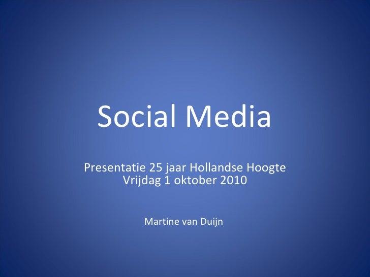 Social Media Presentatie 25 jaar Hollandse Hoogte Vrijdag 1 oktober 2010   Martine van Duijn