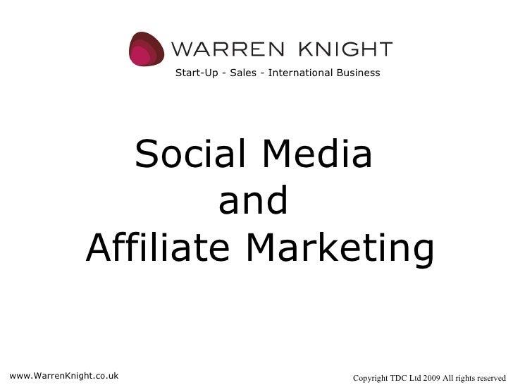 Social Media  and  Affiliate Marketing Start-Up - Sales - International Business www.WarrenKnight.co.uk Copyright TDC Ltd ...