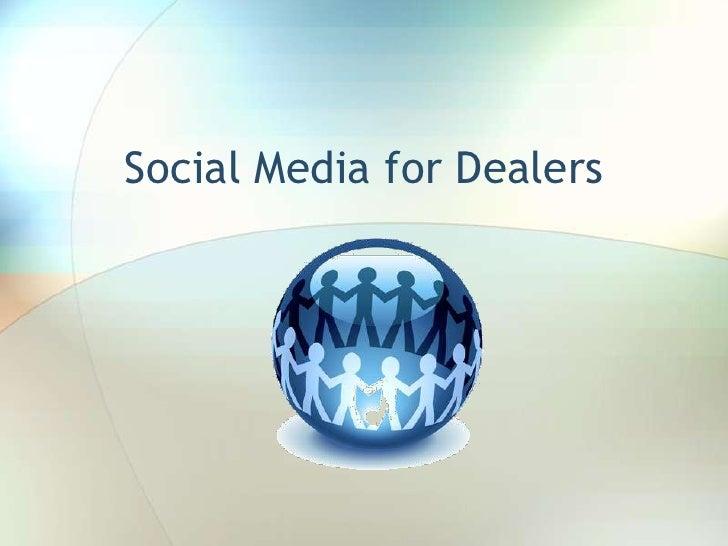 Social Media for Dealers<br />