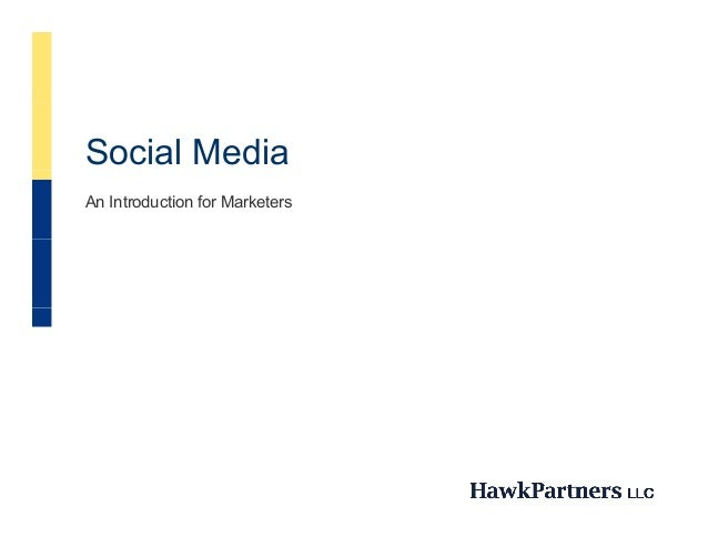 Social MediaAn Introduction for Marketers