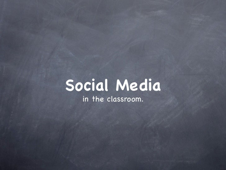 Social Media  in the classroom.