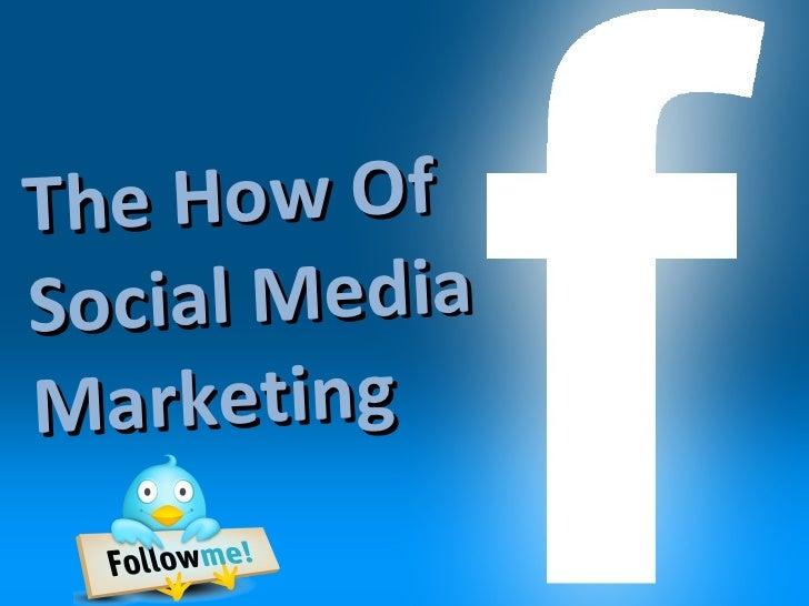The How Of Social Media Marketing