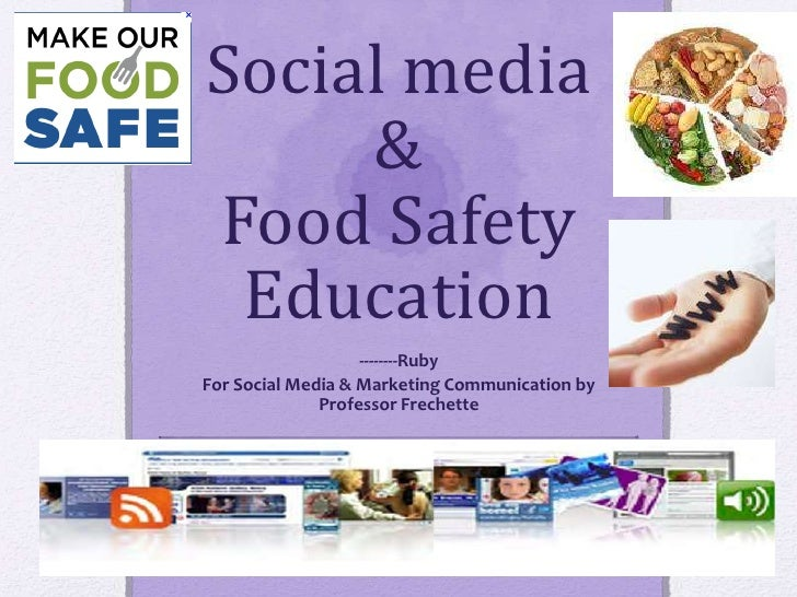 Social media     &Food Safety Education                   --------RubyFor Social Media & Marketing Communication by       ...