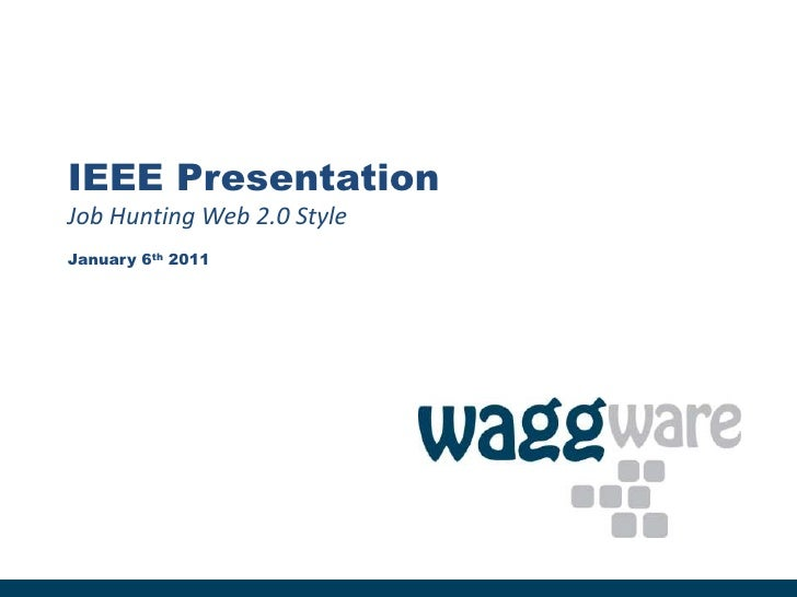 IEEE PresentationJob Hunting Web 2.0 StyleJanuary 6th 2011<br />
