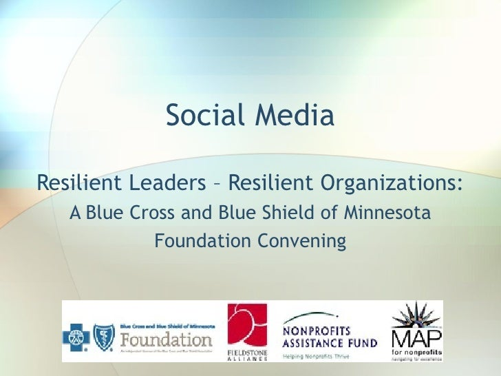 Social Media Resilient Leaders – Resilient Organizations:  A Blue Cross and Blue Shield of Minnesota Foundation Convening
