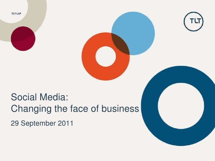 Social Media:Changing the face of business<br />29 September 2011<br />