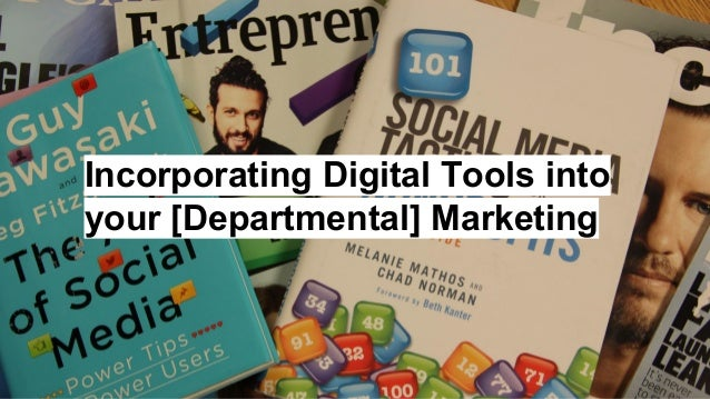 Incorporating Digital Tools into your [Departmental] Marketing