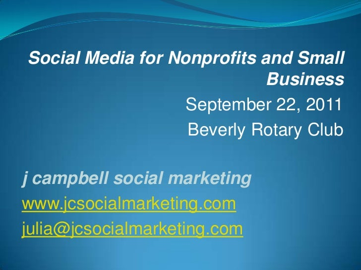 Social Media for Nonprofits and Small                             Business                   September 22, 2011           ...