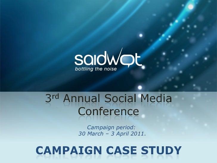 Campaign period: 30 March – 3 April 2011.