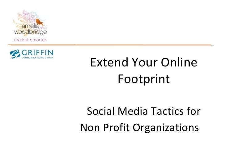 Extend Your Online Footprint Social Media Tactics for Non Profit Organizations
