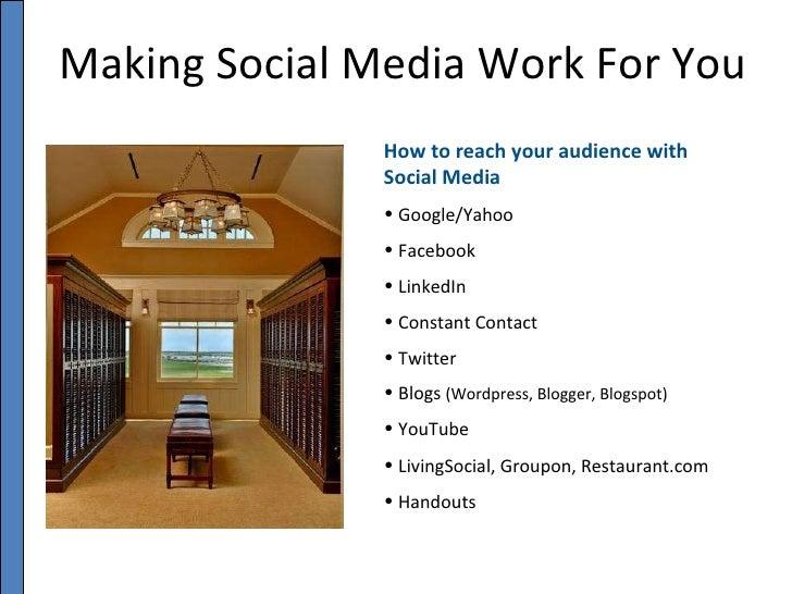 Making Social Media Work For You <ul><li>How to reach your audience with Social Media </li></ul><ul><li>Google/Yahoo  </li...