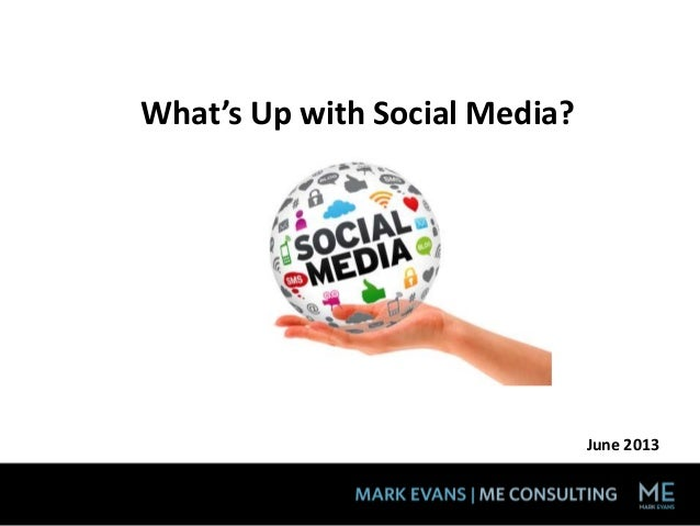 What's Up with Social Media? June 2013