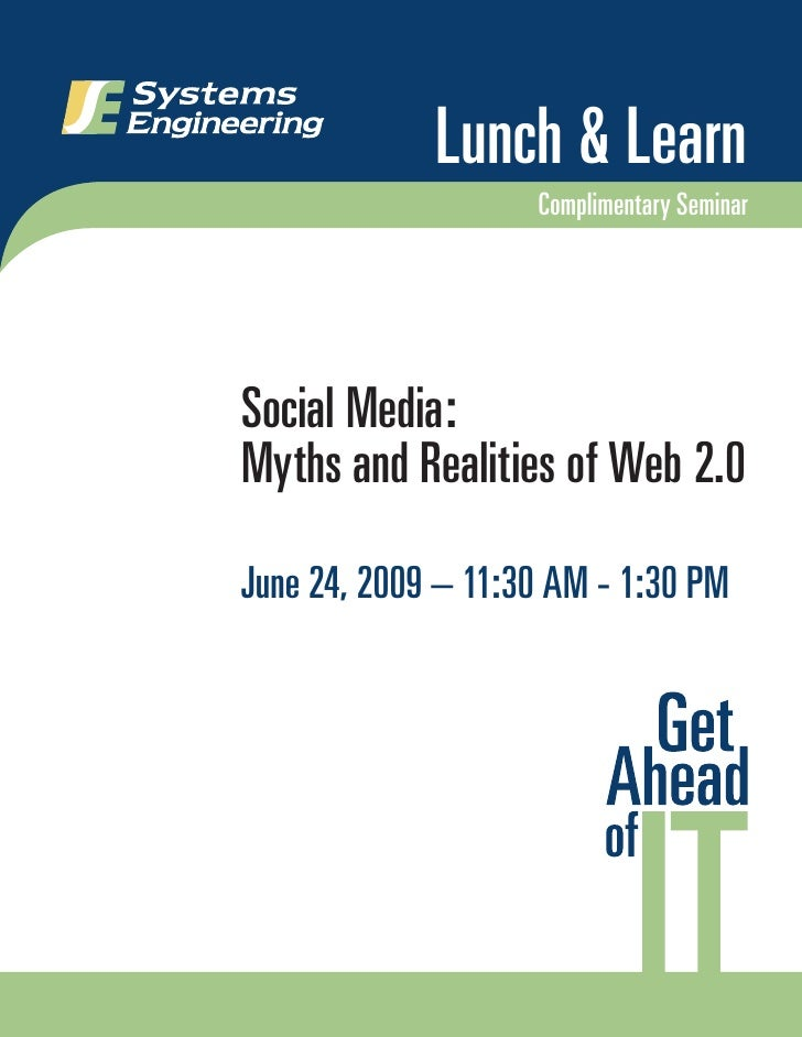 Lunch & Learn                     Complimentary Seminar     Social Media: Myths and Realities of Web 2.0  June 24, 2009 – ...