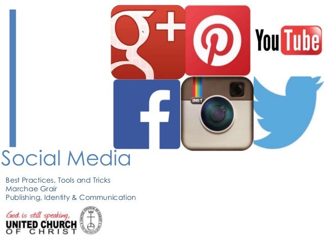 Social Media  Best Practices, Tools and Tricks  Marchae Grair  Publishing, Identity & Communication  `