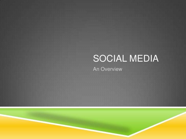 SOCIAL MEDIAAn Overview