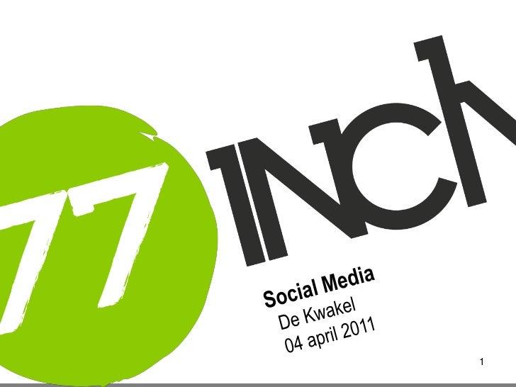 1<br />Social Media<br />  De Kwakel<br />  04 april 2011<br />