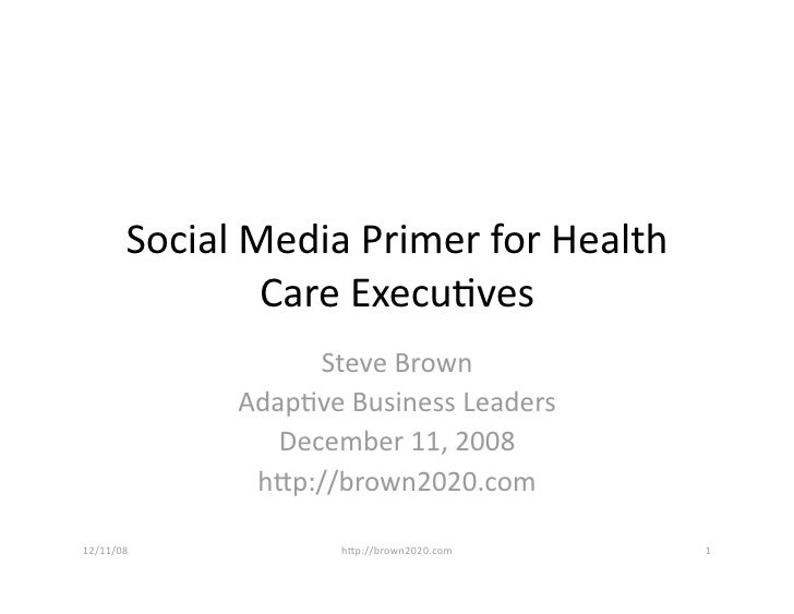 SocialMediaPrimerforHealth                 CareExecu6ves                     SteveBrown               Adap6veBus...