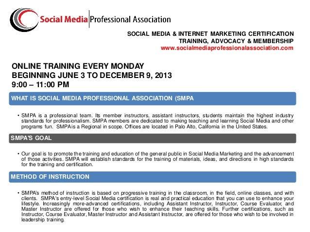 SOCIAL MEDIA & INTERNET MARKETING CERTIFICATIONTRAINING, ADVOCACY & MEMBERSHIPwww.socialmediaprofessionalassociation.comON...
