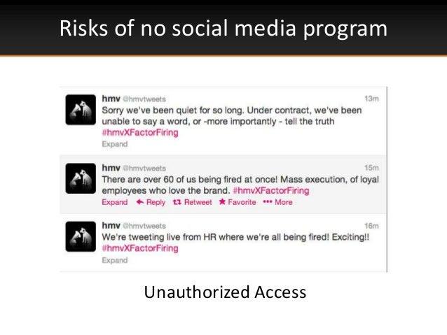Risks of no social media programUnauthorized Access