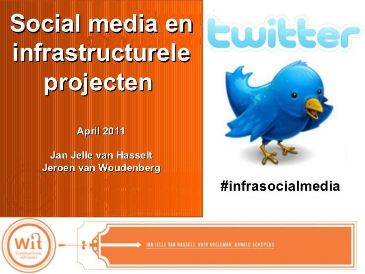 Elementen  communicatieplan OGH  Social media en infrastructurele projecten  April 2011 Jan Jelle van Hasselt Jeroen van W...