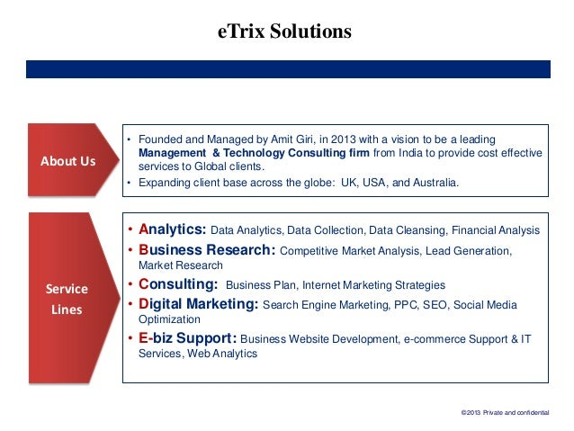 eTrix Solutions About Us Service Lines • Founded and Managed by Amit Giri, in 2013 with a vision to be a leading Managemen...