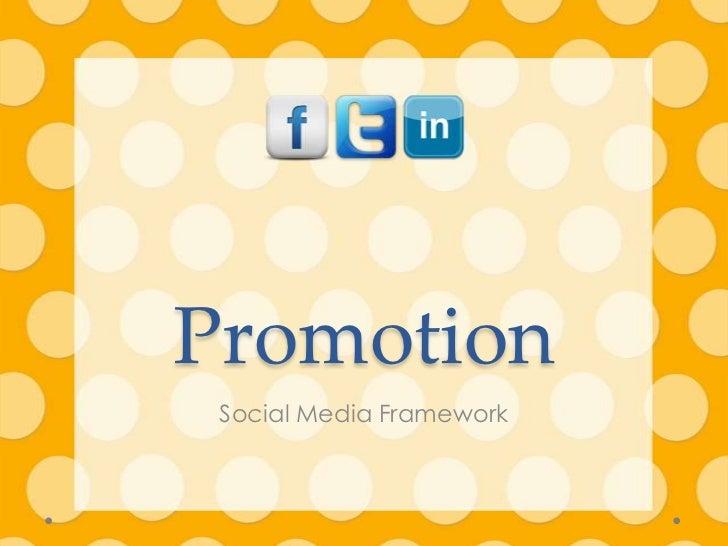 Promotion Social Media Framework