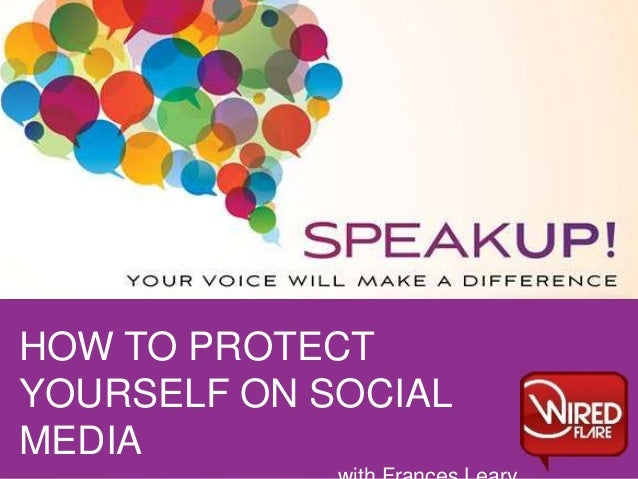 HOW TO PROTECT YOURSELF ON SOCIAL MEDIA