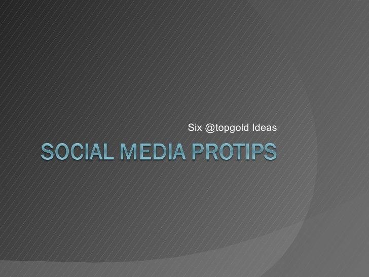 Six @topgold Ideas