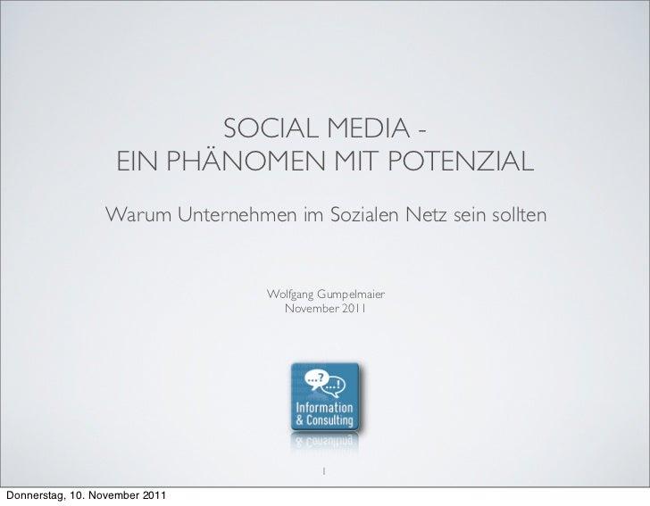 SOCIAL MEDIA -                   EIN PHÄNOMEN MIT POTENZIAL                 Warum Unternehmen im Sozialen Netz sein sollte...