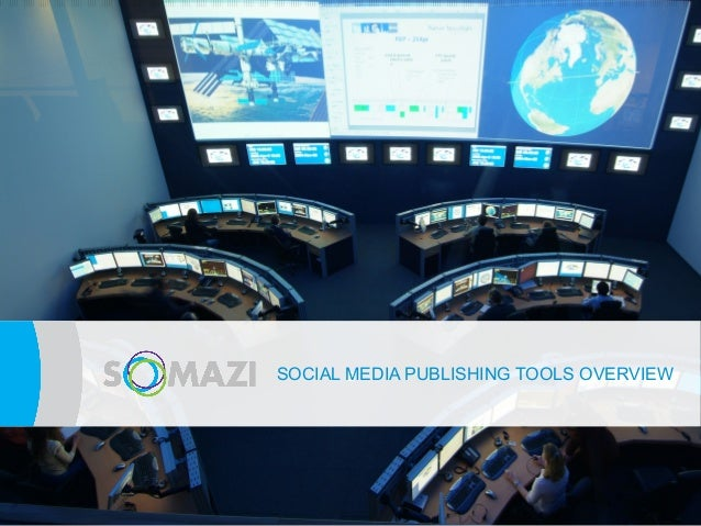 SOCIAL MEDIA PUBLISHING TOOLS OVERVIEW       e