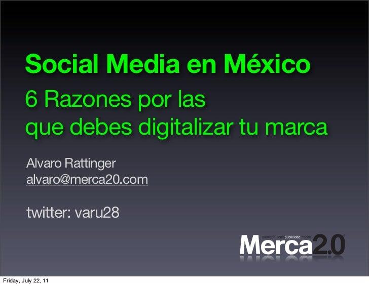 Social Media en México         6 Razones por las         que debes digitalizar tu marca         Alvaro Rattinger         a...
