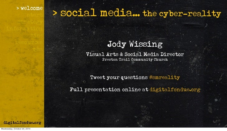 > social media... the cyber-reality                                                Jody Wissing                           ...