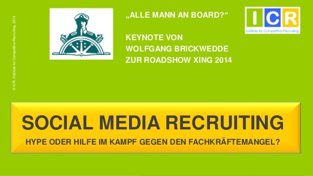 """ALLE MANN AN BOARD?"" KEYNOTE VON WOLFGANG BRICKWEDDE ZUR ROADSHOW XING 2014 ©ICR,InstituteforCompetitiveRecruiting,2014 S..."