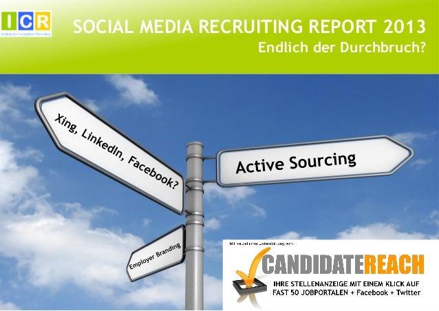 SOCIAL MEDIA RECRUITING REPORT 2013 Endlich der Durchbruch?