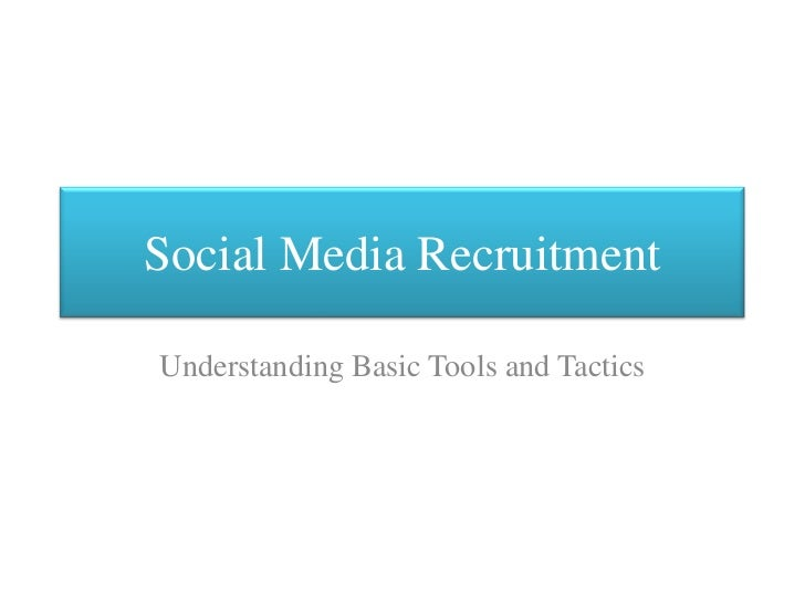Social Media Recruitment<br />Understanding Basic Tools and Tactics<br />