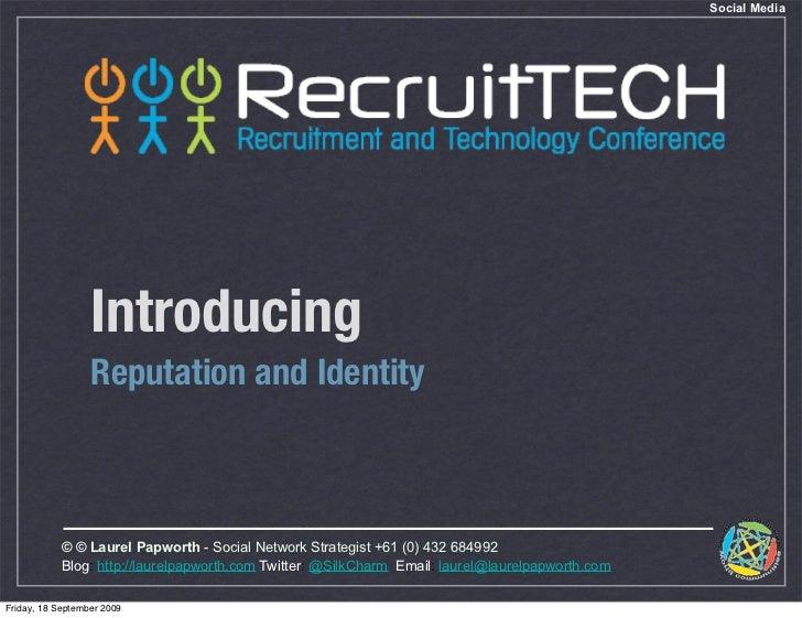 Social Media                       Introducing                   Reputation and Identity                © © Laurel Papwort...
