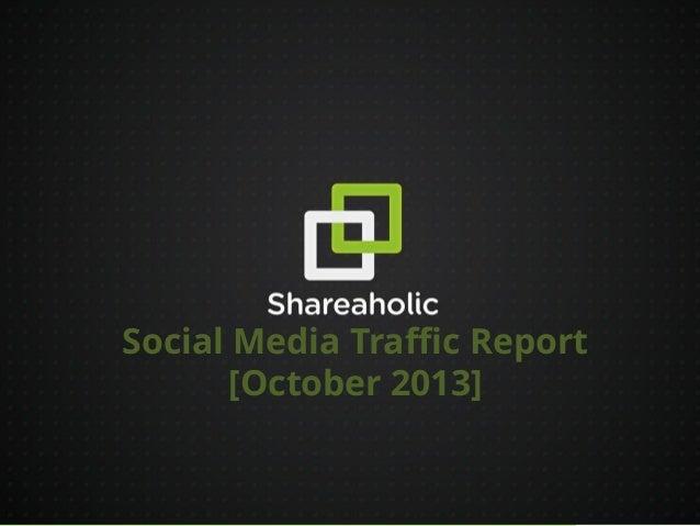 Social Media Traffic Report [October 2013]  10/26/2013 1