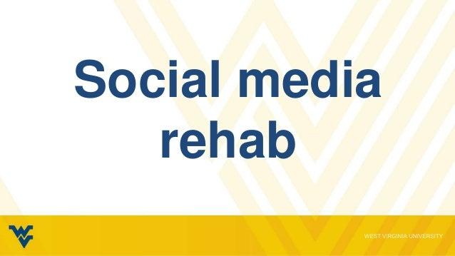 Social media rehab