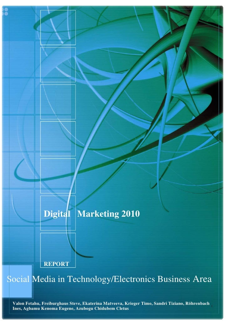 Digital Marketing 2010               REPORTSocial Media in Technology/Electronics Business Area Valon Fetahu, Freiburghaus...