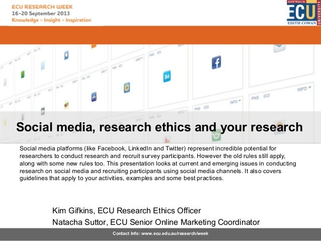 Social media, research ethics and your research Social media platforms (like Facebook, LinkedIn and Twitter) represent inc...