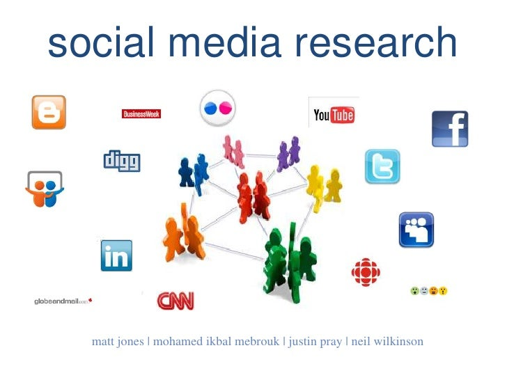 social media research<br />matt jones | mohamedikbalmebrouk | justin pray | neilwilkinson<br />