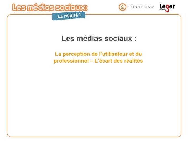 Les  médias  sociaux : La perception de l'utilisateur et du  professionnel – L'écart des réalités